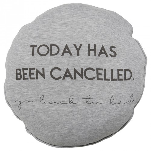 """Coussin rond gris """"Today has been cancelled"""" Bloomingville"""